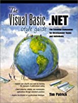 The Visual Basic.NET Style Guide: The Essential Companion for Development Teams and Individuals