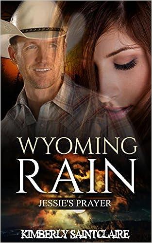 Wyoming Rain: Jessie's Prayer: A Christian Western Romance