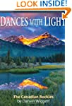 Dances with Light: The Canadian Rockies