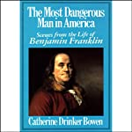 The Most Dangerous Man in America | Catherine Drinker Bowen