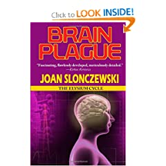 Brain Plague - An Elysium Cycle Novel by Joan Slonczewski