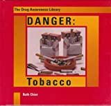 img - for Danger: Tobacco (Drug Awareness Library) book / textbook / text book