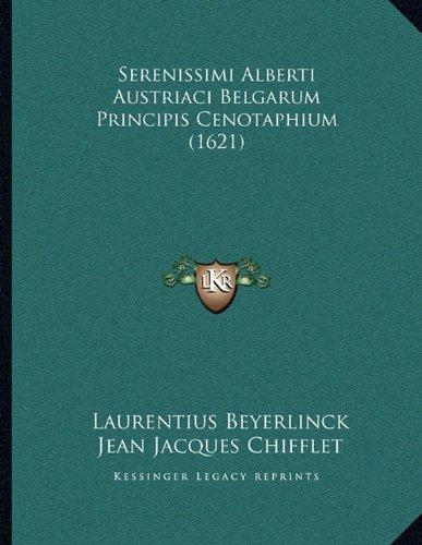 Serenissimi Alberti Austriaci Belgarum Principis Cenotaphium 1621 Latin Edition