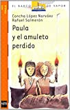 img - for Paula y El Amuleto Perdido (Spanish Edition) book / textbook / text book