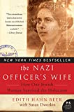 The Nazi Officer's Wife: How One Jewish Woman Survived The Holocaust by Edith H. Beer w/ Susan Dworkin