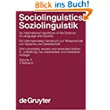 Sociolinguistics /Soziolinguistik. An International Handbook of the Science of Language and Society /Ein internationales...