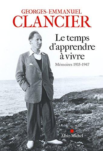 Le Temps d'apprendre à vivre : Mémoires 1935-1947