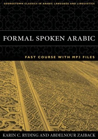 Formal Spoken Arabic FAST Course with MP3 Files (Georgetown Classics in Arabic Languages and Linguistics) (Arabic Edition) PDF