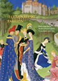 Illuminating Fashion: Dress in the Art of Medieval France and the Netherlands, 1325-1515