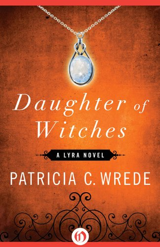 Daughter of Witches (A Lyra Novel)