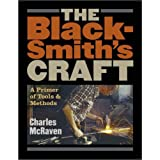 The Blacksmith's Craft: A Primer of Tools and Methodsby Charles McRaven