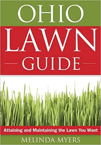 The Ohio Lawn Guide: Attaining and Maintaining the Lawn You Want (Guide to Midwest and Southern Lawns)