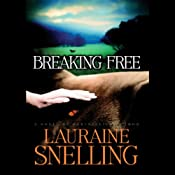 Breaking Free | [Lauraine Snelling]