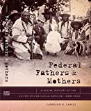 Federal Fathers and Mothers: A Social History of the United States Indian Service, 1869-1933 (First Peoples: New Directions in Indigenous Studies (University of North Carolina Press Hardcover))