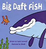 Big daft fish david cornmell