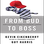 From Bud to Boss: Secrets to a Successful Transition to Remarkable Leadership   Kevin Eikenberry,Guy Harris