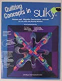 Quilting Concepts in Sulky Rayon & Metallic Decorative Threads (Concepts in Sulky Rayon and Metallic Decorative Threads)