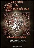 echange, troc Fedeli D'amore - La gloire de Nostradamus et la mémoire du futur