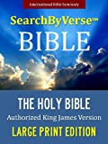 SearchByVerseTM LARGE PRINT Bible (KING JAMES VERSION): Fully Searchable By Book, Chapter and Verse! FIRST FULLY SEARCHABLE KJV BIBLE WITH COLOR ILLUSTRATIONS ... Bible | Search By Verse Bible Book 3)
