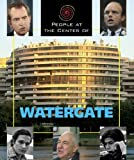 People at the Center of - Watergate (People at the Center of) (People at the Center of) (156711928X) by Steve Otfinoski