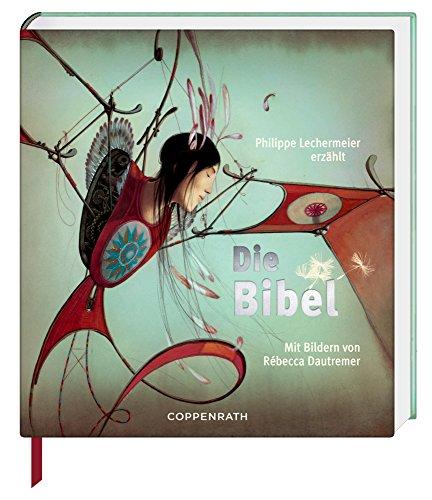 Die Bibel: Erzählt von Phillipe Lechermeier, mit Bildern von Rébecca Dautremer hier kaufen