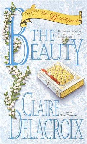 The Beauty: The Bride Quest #4 (Delacroix, Claire. Bride Quest.), CLAIRE DELACROIX
