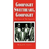 Goodnight Sweetheart, Goodnight: The Story of the Spanielsby Richard Gordon Carter