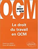 echange, troc Dominique Serio, Diane Hennebelle - Le droit du travail en QCM