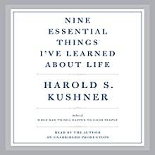 Nine Essential Things I've Learned About Life (       UNABRIDGED) by Harold S. Kushner Narrated by Harold S. Kushner