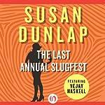 The Last Annual Slugfest (       UNABRIDGED) by Susan Dunlap Narrated by Elizabeth Wiley