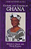 Culture and Customs of Ghana (Culture and Customs of Africa) (0313320500) by Salm, Steven J.