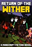Minecraft: The Return of the Wither: A Minecraft Fiction Novel