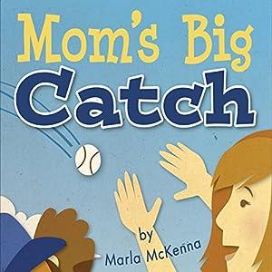 Mom's Big Catch Audiobook
