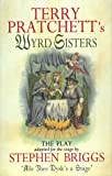 "Terry Pratchett's ""Wyrd Sisters"" (The Play)"