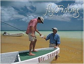 Fly Fishing Mexico: The Yucatan Peninsula (Spanish Edition) written by Juan Pablo Reynal