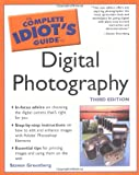 The Complete Idiot's Guide to Digital Photography (3rd Edition)