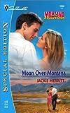 Moon Over Montana: (Montana Mavericks) (0373245505) by Merritt, Jackie
