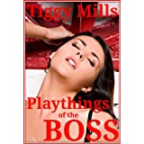 Playthings of the BOSS (A Story of Perverted Passions)by Tiggy Mills