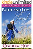AMISH ROMANCE: Faith and Love Found (Amish Sweet Clean Romance) (Inspirational Christian Multicultural Short Stories)