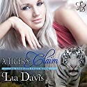 A Tiger's Claim: Ashwood Falls, Book 1 (       UNABRIDGED) by Lia Davis Narrated by Keely J. Wolter