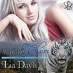 A Tiger's Claim: Ashwood Falls, Book 1   Lia Davis