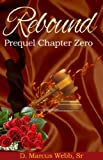 img - for Rebound: Prequel Chapter Zero book / textbook / text book
