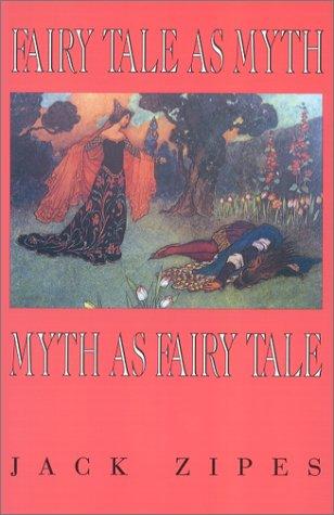 Fairy Tale as Myth/Myth as Fairy Tale (Clark Lectures)