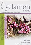 The Cyclamen of Turkey: A Guide to the Species of Cyclamen Growing in Turkey (0953752615) by Mathew, Brian
