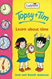 Topsy and Tim Learn About Time (Topsy & Tim)