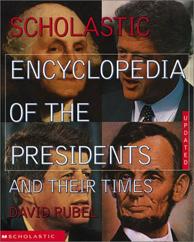 Image for The Scholastic Encyclopedia Of The Presidents And Their Times