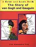 The Story of van Gogh and Gauguin: A Color and Learn Book (Color and Learn Books (Starshell))