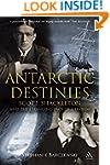 Antarctic Destinies: Scott, Shackleto...