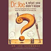Dr. Joe & What You Didn't Know: 177 Fascinating Questions About the Chemistry of Everyday Life | [Dr. Joe Schwarcz]