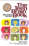 img - for The Teen Brain Book: Who and What Are You [Paperback] [2004] (Author) Dale Carlson book / textbook / text book